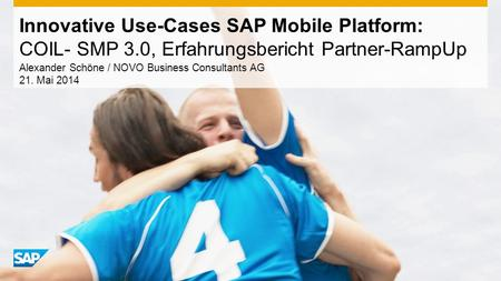 Alexander Schöne / NOVO Business Consultants AG 21. Mai 2014 Innovative Use-Cases SAP Mobile Platform: COIL- SMP 3.0, Erfahrungsbericht Partner-RampUp.