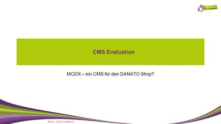 Danato - Strictly Confidential CMS Evaluation MODX – ein CMS für den DANATO Shop?