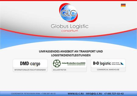 INTERNATIONALER FRACHTVERSENDER COMMERCIAL WAREHOUSE UMFASSENDES ANGEBOT AN TRANSPORT UND LOGISTIKDIENSTLEISTUNGEN ZOLLVERTRETER