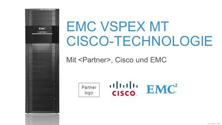 Endgültige Version 1.0, 11. Juli 2012 EMC VSPEX MT CISCO-TECHNOLOGIE Mit, Cisco und EMC Partner logo.