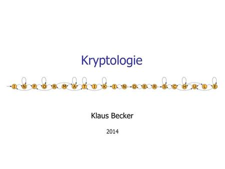 Kryptologie Klaus Becker 2014. 2 Kryptologie An: Von: Hallo Bob!