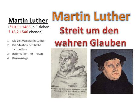Martin Luther (* in Eisleben † ebenda)
