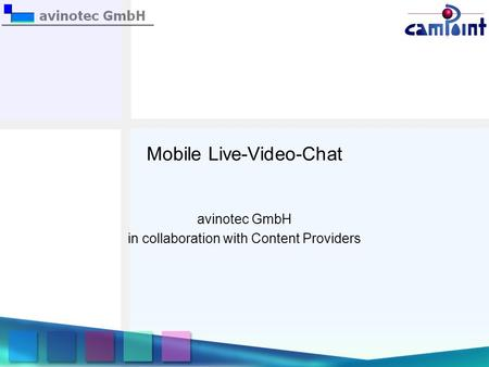 Mobile Live-Video-Chat avinotec GmbH in collaboration with Content Providers.