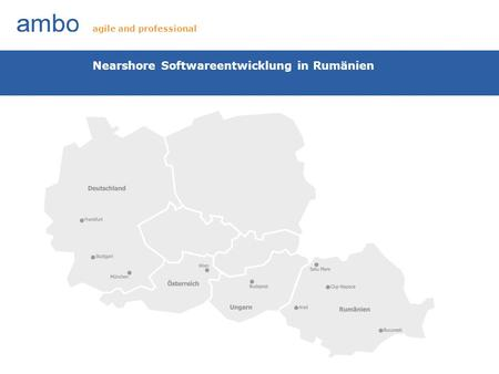 Nearshore Softwareentwicklung in Rumänien agile and professional.
