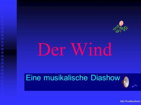 MG Production Der Wind Eine musikalische Diashow.