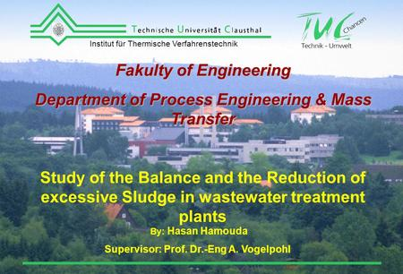 Fakulty of Engineering Department of Process Engineering & Mass Transfer Study of the Balance and the Reduction of excessive Sludge in wastewater treatment.