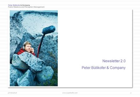 Www.buetikofer.com 27/03/2015 1 Newsletter 2.0 Peter Bütikofer & Company.