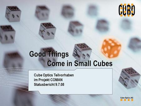 Good Things Come in Small Cubes Good Things Come in Small Cubes