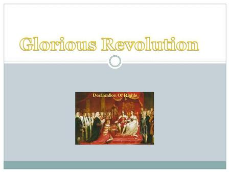 Glorious Revolution.
