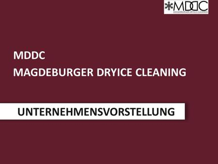 MAGDEBURGER DRYICE CLEANING UNTERNEHMENSVORSTELLUNG MDDC.