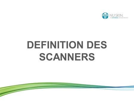 DEFINITION DES SCANNERS