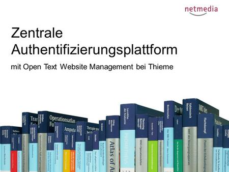 Zentrale Authentifizierungsplattform mit Open Text Website Management bei Thieme.
