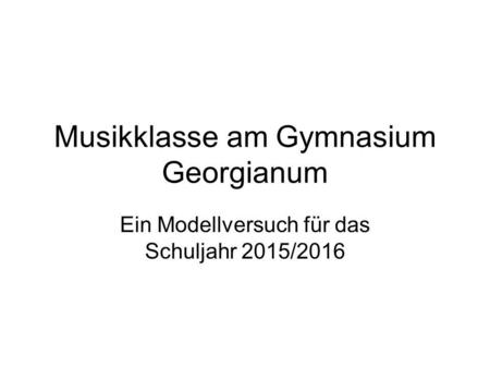 Musikklasse am Gymnasium Georgianum