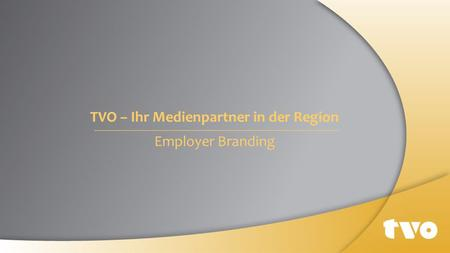 TVO – Ihr Medienpartner in der Region Employer Branding.