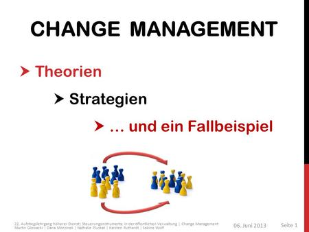 Change Management  Theorien  Strategien  … und ein Fallbeispiel