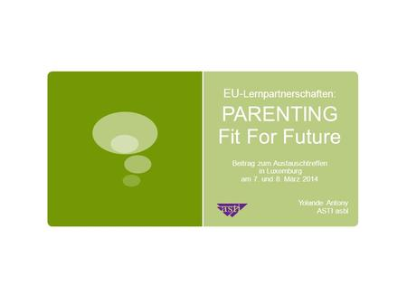 EU-Lernpartnerschaften: PARENTING Fit For Future