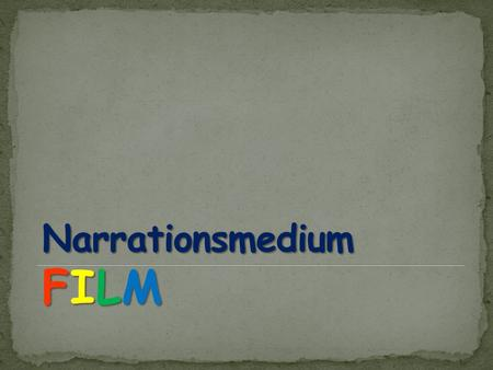 Narrationsmedium FILM.