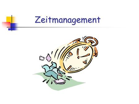 Zeitmanagement.