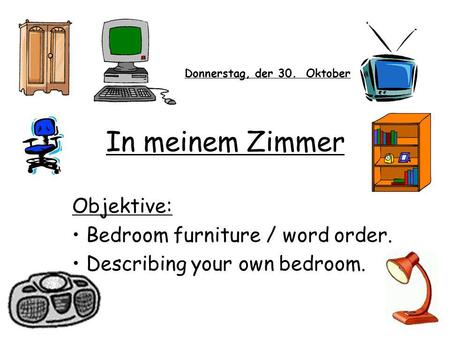 In meinem Zimmer Objektive: Bedroom furniture / word order.