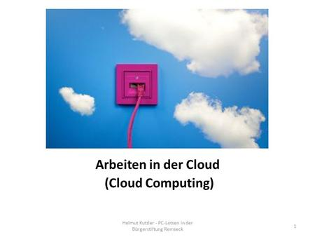 Arbeiten in der Cloud (Cloud Computing)