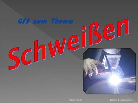 Marian Rundel Technik & Management GFS zum Thema.