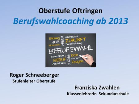 Oberstufe Oftringen Berufswahlcoaching ab 2013
