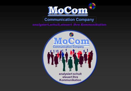 MoCom Communication Company analysiert schult steuert Ihre Kommunikation MoComMoCom Communication Company analysiert,schult,steuert Ihre Kommunikation.