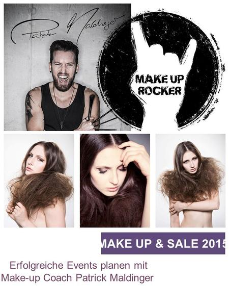 Erfolgreiche Events planen mit Make-up Coach Patrick Maldinger MAKE UP & SALE 2015.