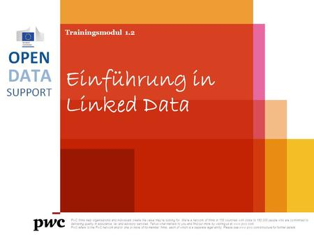 Trainingsmodul 1.2 Einführung in Linked Data PwC firms help organisations and individuals create the value they're looking for. We're a network of firms.