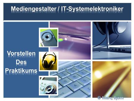 Mediengestalter / IT-Systemelektroniker