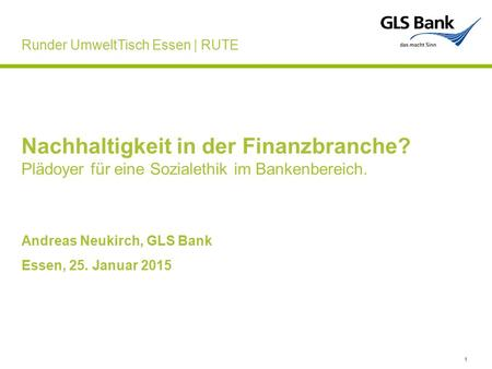 Andreas Neukirch, GLS Bank Essen, 25. Januar 2015