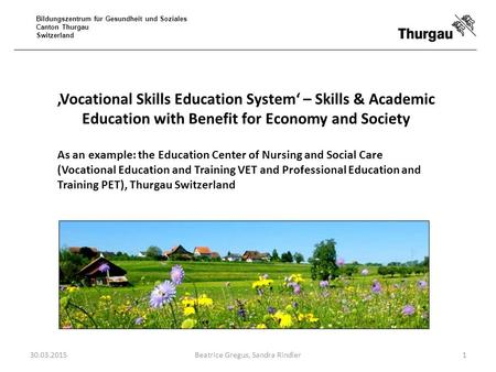 Bildungszentrum für Gesundheit und Soziales Canton Thurgau Switzerland 'Vocational Skills Education System' – Skills & Academic Education with Benefit.