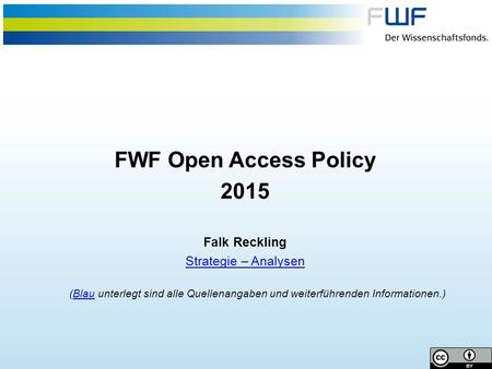 FWF Open Access Policy 2015 Falk Reckling Strategie – Analysen