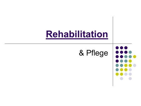 Rehabilitation & Pflege.