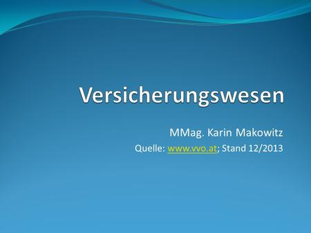 MMag. Karin Makowitz Quelle: www.vvo.at; Stand 12/2013www.vvo.at.