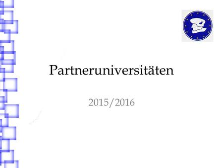 Partneruniversitäten 2015/2016. Welche Partneruniversitäten gibt es? o University of Wales, Bangor o University of Kent in Canterbury o University of.