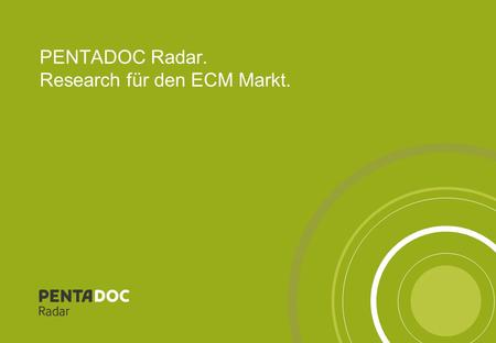 PENTADOC Radar. Research für den ECM Markt.. PENTADOC Radar – Präsentations-Vorlagen2 Sehr geehrter Benutzer, anbei erhalten Sie zur Weiterverwendung.