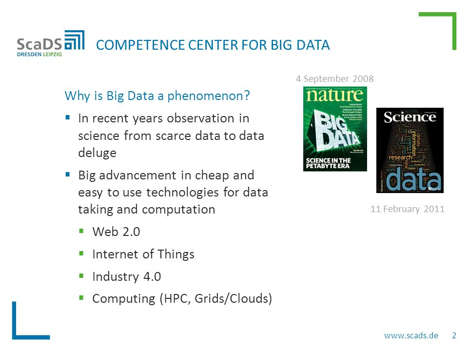  Broad range of application sciences in project  Support in data handling over full data life cycle, from creation to results  Transfer of relevant tools in other domains APPLICATION SCIENCES Leipzig Dresden www.scads.de 3