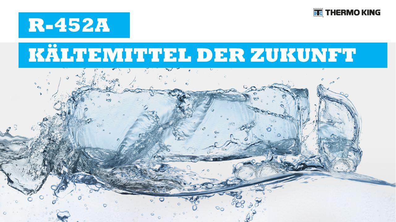 R-452A ERPROBTE UND BEWÄHRTE LÖSUNG KÄLTEMITTEL DER ZUKUNFT