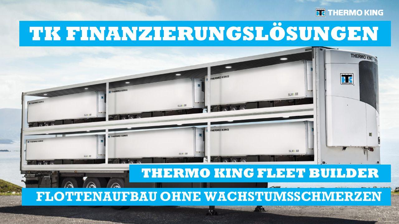 THERMO KING FLEET BUILDER HILFT BEI IHREM UNTERNEHMENSWACHSTUM TK FINANZIERUNGSLÖSUNGEN
