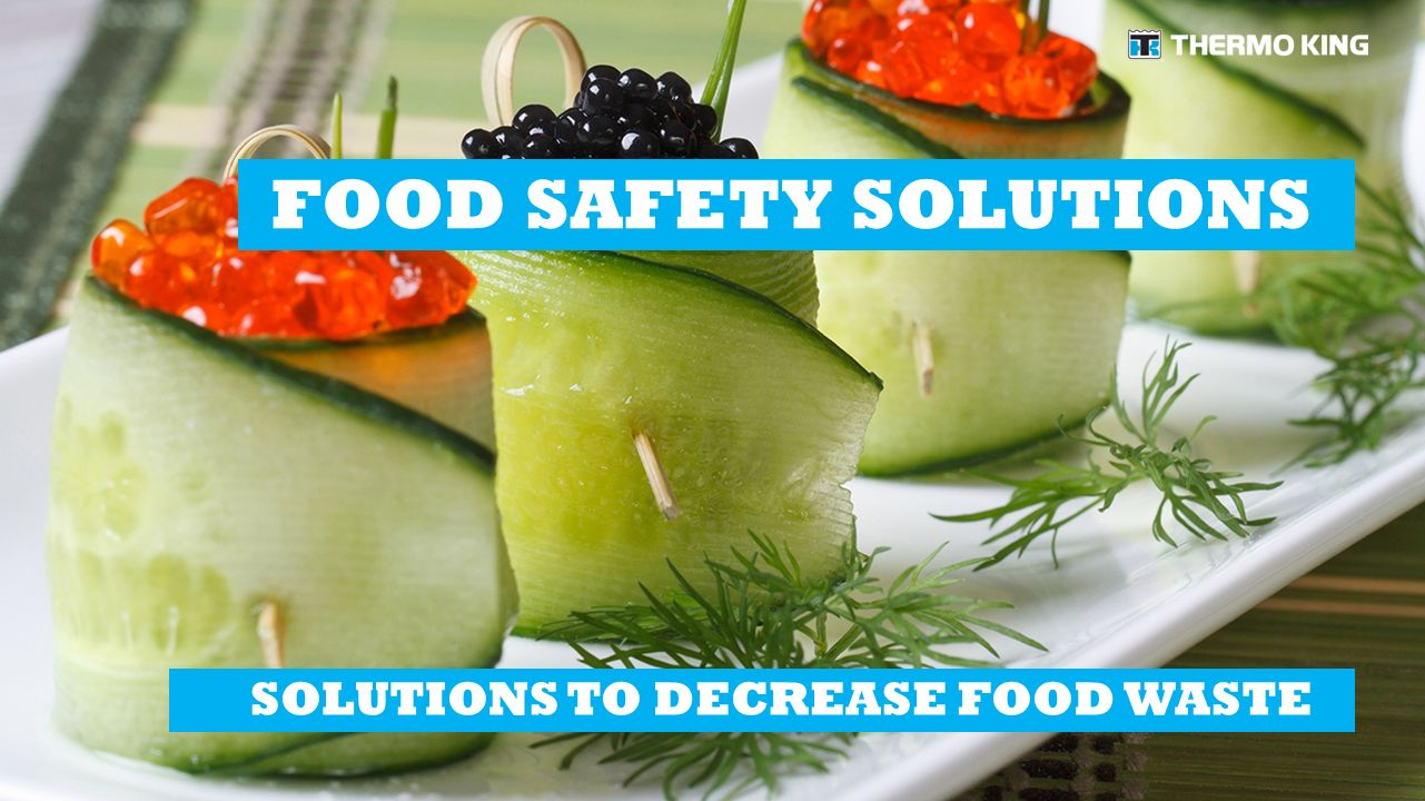 FOOD SAFETY SOLUTIONS SOLUTIONS TO INCREASE SHELF LIFE