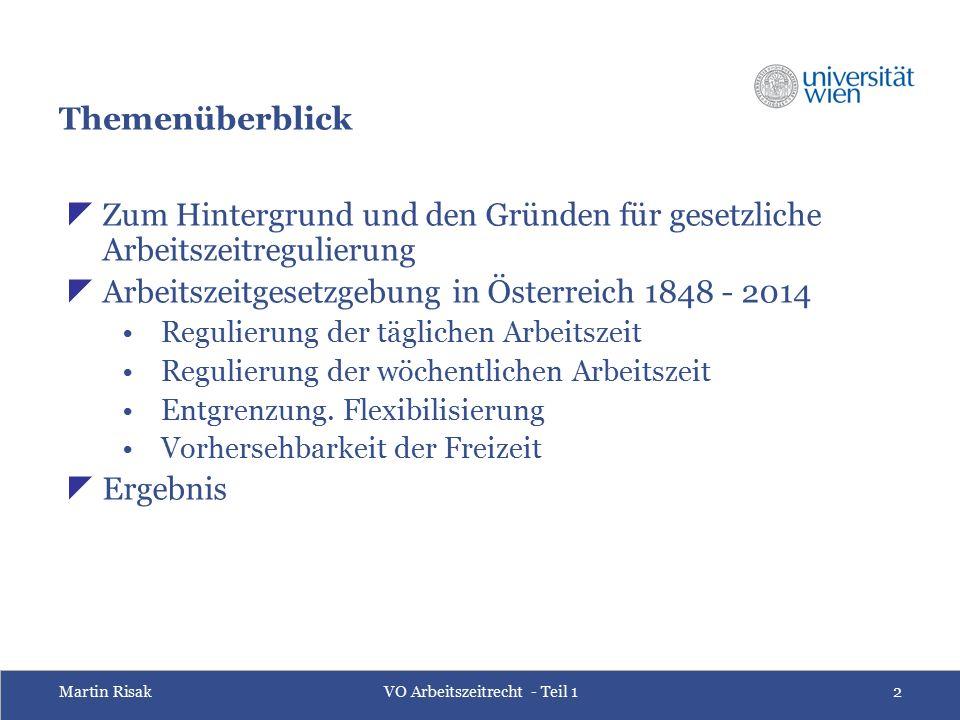 Martin RisakVO Arbeitszeitrecht - Teil 13 Warum Arbeitszeitregulierung.