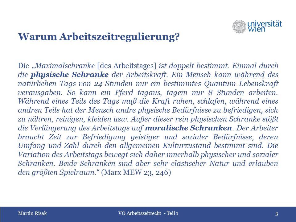 Martin RisakVO Arbeitszeitrecht - Teil 14 Arbeitszeit – Ruhezeit – Freizeit Quelle: http://www.hacktheunion.org/2013/09/ Quelle: http://de.wikipedia.org/wiki/Achtstundentag http://www.dasrotewien.at/page.php?P=14275&bid=18400 Quelle: www.solidaire.org