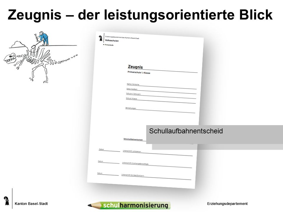 Kanton Basel-Stadt Zeugnis – der leistungsorientierte Blick Erziehungsdepartement Fächer werden von der 1.-4.