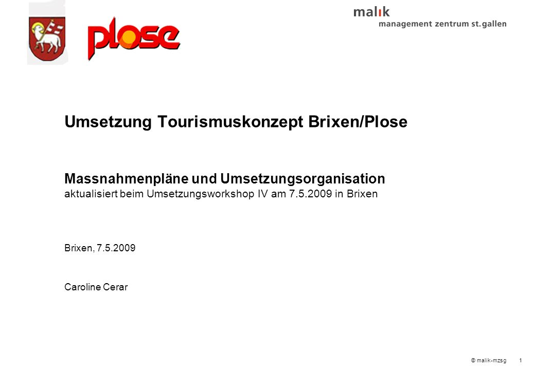 2© malik-mzsg Umsetzungsprojekt Brixen/Plose Umsetzungsworkshop IV