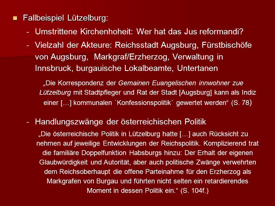 """Ergebnis Lützelburg: Rekatholisierung statt Konfessionalisierung Ergebnis Lützelburg: Rekatholisierung statt Konfessionalisierung Es kam """"nicht zu einer Konfessionalisierung `mit beträchtlichen Folgen für die Politik, besonders die Staatsbildung´."""