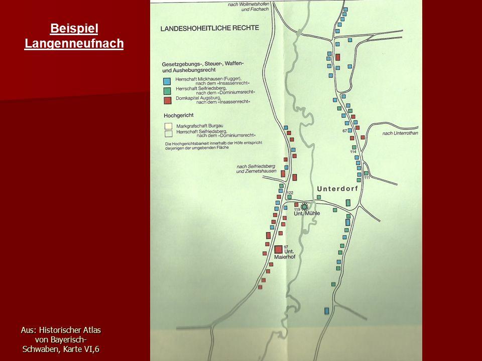Aus: Historischer Atlas von Bayerisch- Schwaben, Karte VI,6 Beispiel Langenneufnach