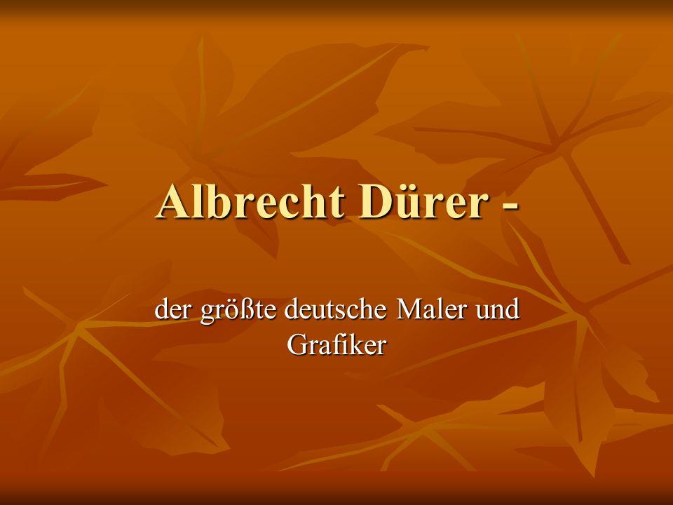 Albrecht Dürer wurde 1471 in Nürnberg geboren. wurde 1471 in Nürnberg geboren.