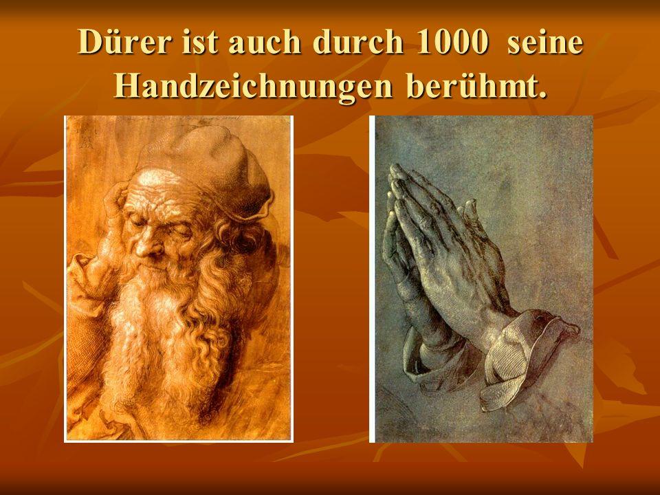 Von großer Bedeutung ist Dürers Druckgrafik.