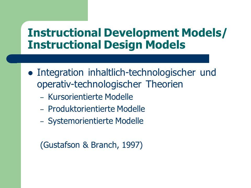 Instructional Design Theories /Models (ID – Theories /Models) Beispiele – GAGNÉ, BRIGGS & WAGER – MERRILL – REIGELUTH – KELLER – OSER, PATRY und Mitarbeiter